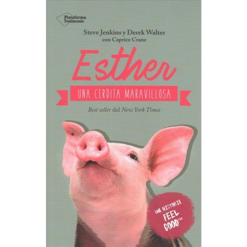 Esther Una Cerdita Maravillosa The Wonder Pig Paperback Steve Jenkins Derek Walter Target
