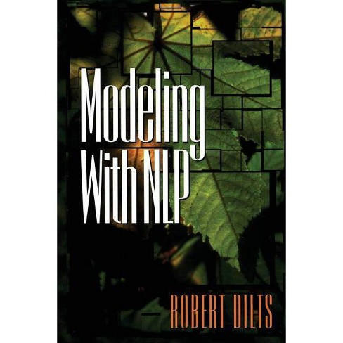 Modeling with NLP - by  Robert Brian Dilts (Paperback) - image 1 of 1
