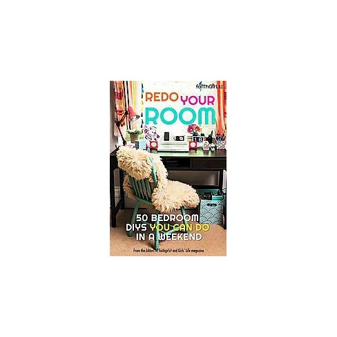 Redo Your Room 50 Bedroom Diys You Can Do In A Weekend Paperback