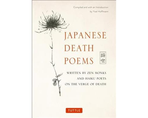 Japanese Death Poems : Written by Zen Monks and Haiku Poets on the Verge of Death -  Reprint (Paperback) - image 1 of 1