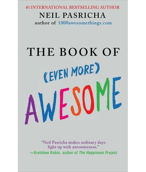 The Book of (Even More) Awesome (Paperback) by Neil Pasricha - image 1 of 1