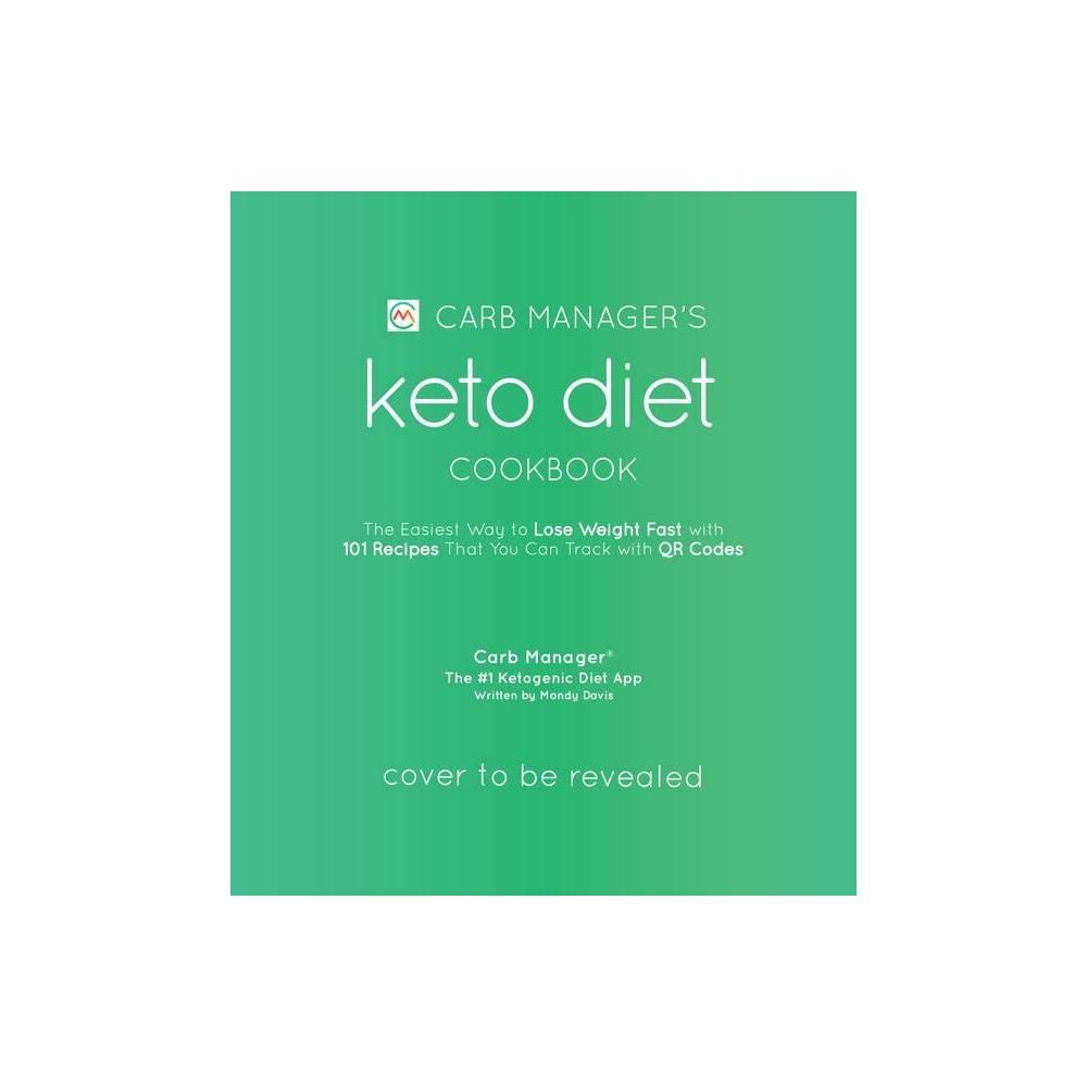 Carb Manager S Keto Diet Cookbook By Mandy Davis Paperback