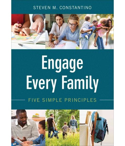 Engage Every Family : Five Simple Principles (Paperback) (Steven M. Constantino) - image 1 of 1