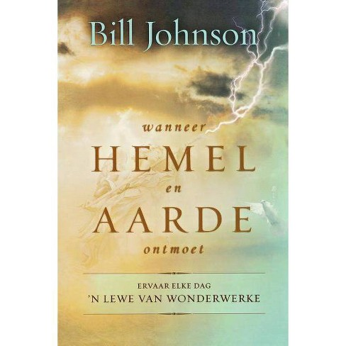 When Heaven Invades Earth (Afrikaans) - by  Bill Johnson (Paperback) - image 1 of 1