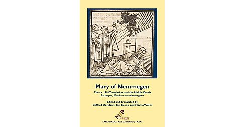 Mary of Nemmegen : The ca. 1518 Translation and the Middle Dutch Analogue, Mariken Van Nieumeghen - image 1 of 1