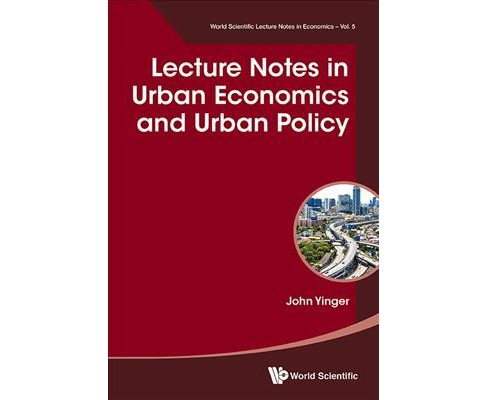Lecture Notes in Urban Economics and Urban Policy -  by John Yinger (Hardcover) - image 1 of 1