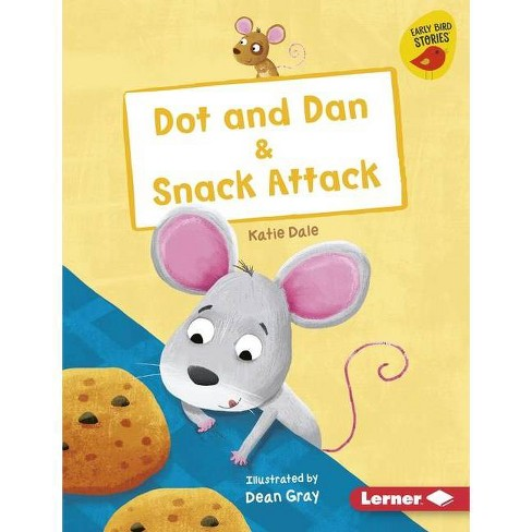 Dot and Dan & Snack Attack - (Early Bird Readers -- Pink (Early Bird Stories (Tm))) by  Katie Dale - image 1 of 1