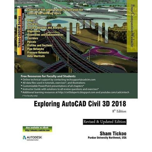 Exploring AutoCAD Civil 3D 2018 - by Prof Sham Tickoo Purdue Univ  (Paperback)