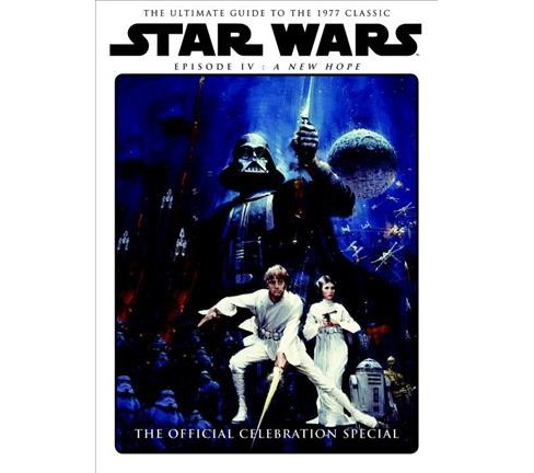 Star Wars Episode IV A New Hope The Official Celebration Special (Hardcover) - image 1 of 1