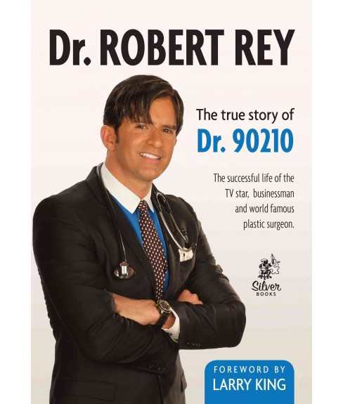 Dr. Robert Rey : The true Story of Dr. 90210 (Paperback) - image 1 of 1