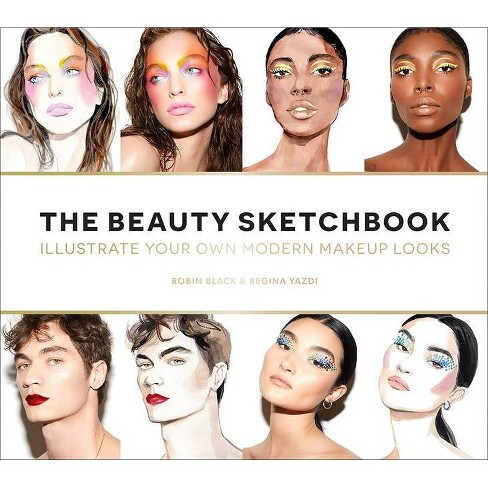 The Beauty Sketchbook (Guided Sketchbook) - by  Robin Black (Paperback) - image 1 of 1