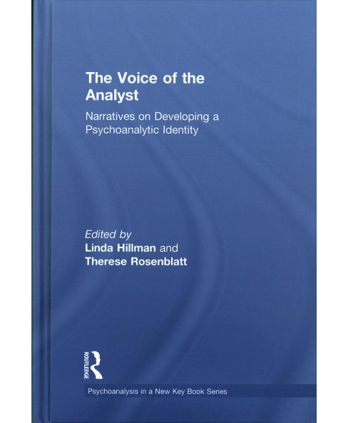 Voice of the Analyst : Narratives on Developing a Psychoanalytic Identity -  (Hardcover) - image 1 of 1