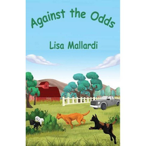 Against the Odds - (Max's Adventures) by  Lisa Mallardi (Paperback) - image 1 of 1