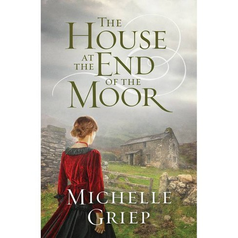 The House at the End of the Moor - by  Michelle Griep (Paperback) - image 1 of 1