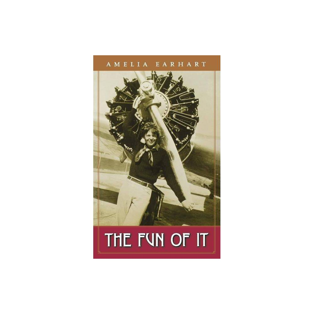 The Fun Of It By Amelia Earhart Paperback