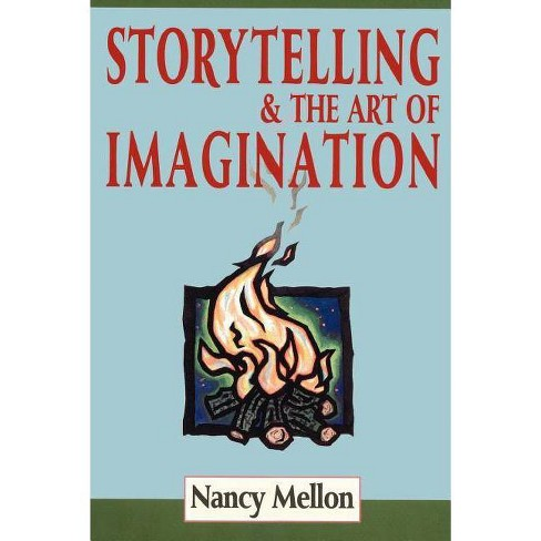 Storytelling & the Art of Imagination - by  Nancy Mellon (Paperback) - image 1 of 1