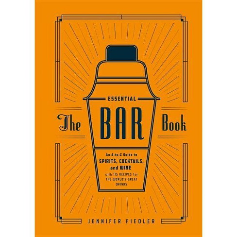 The Essential Bar Book (Hardcover) (Jennifer Fiedler) - image 1 of 1