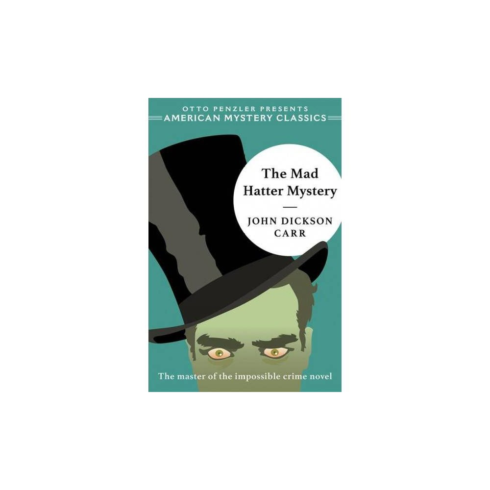 Mad Hatter Mystery - by John Dickson Carr (Hardcover)