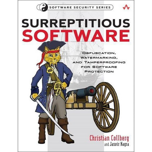Surreptitious Software - (Addison-Wesley Software Security) by  Christian Collberg & Jasvir Nagra - image 1 of 1