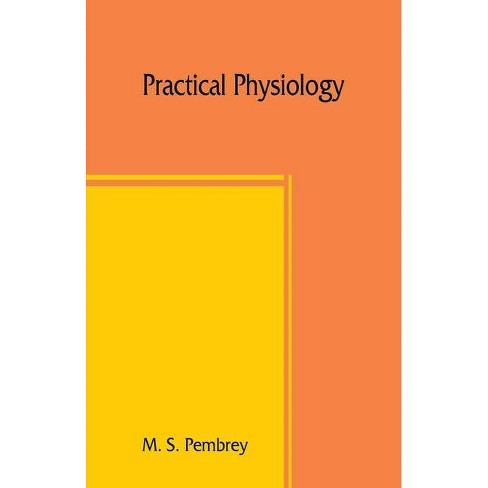 Practical physiology - by  M S Pembrey (Paperback) - image 1 of 1