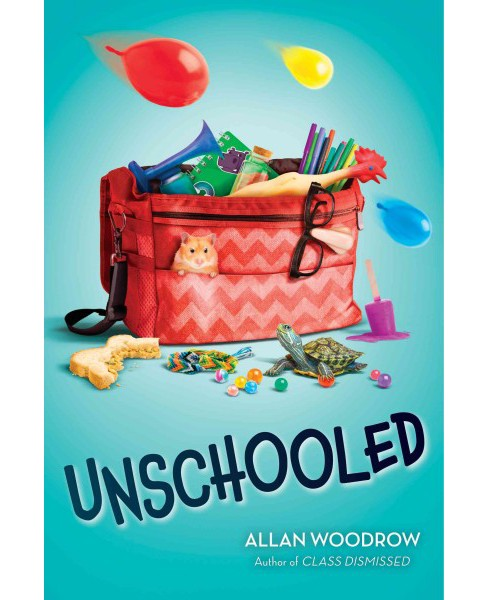 Unschooled -  by Allan Woodrow (Hardcover) - image 1 of 1