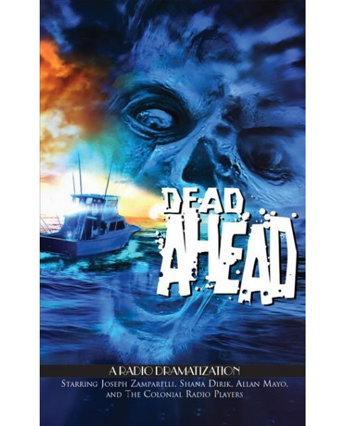 Dead Ahead : A Radio Dramatization - Library Edition -  Unabridged by Jerry Robbins (CD/Spoken Word) - image 1 of 1