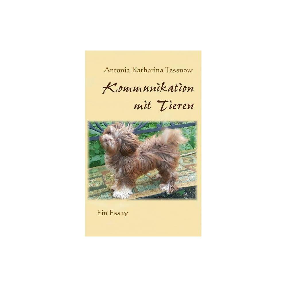 Kommunikation Mit Tieren By Antonia Katharina Tessnow Paperback