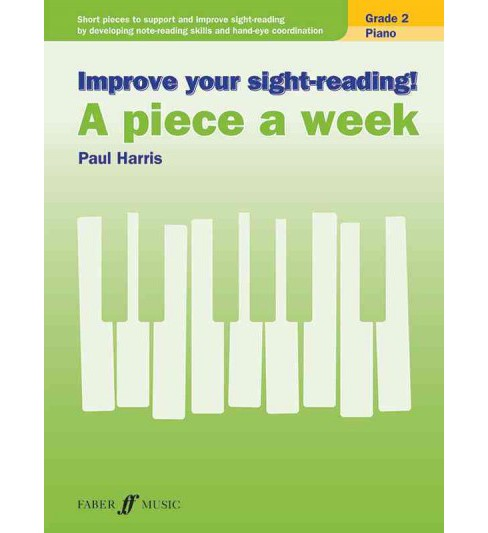 Improve Your Sight-reading! Piano : A Piece a Week, Grade 2: Short Pieces to Support and Improve - image 1 of 1