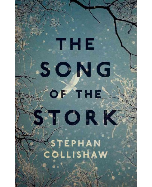 Song of the Stork (Paperback) (Stephan Collishaw) - image 1 of 1