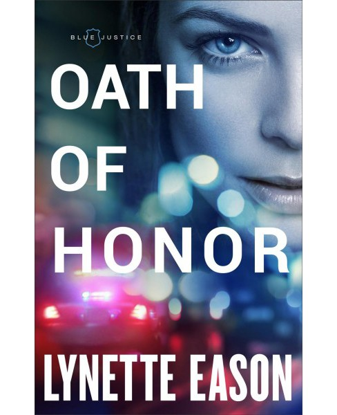 Oath of Honor -  (Blue Justin) by Lynette Eason (Hardcover) - image 1 of 1