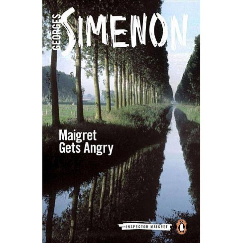 Maigret Gets Angry - (Inspector Maigret) by  Georges Simenon (Paperback) - image 1 of 1
