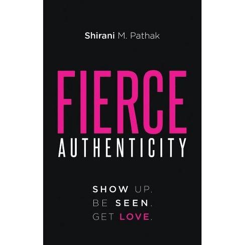 Fierce Authenticity - by  Shirani M Pathak (Paperback) - image 1 of 1