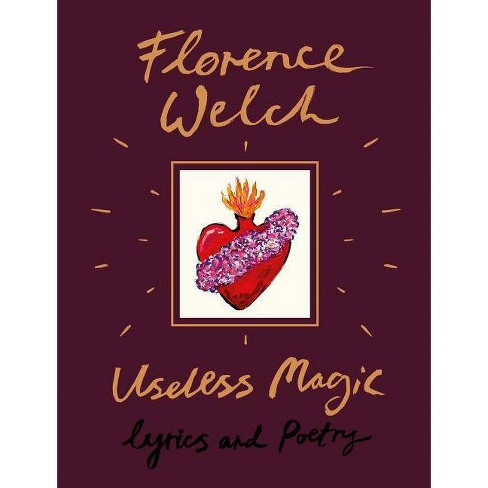 Useless Magic : Lyrics and Poetry -  by Florence Welch (Hardcover) - image 1 of 1