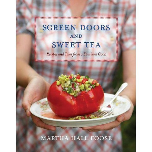Screen Doors and Sweet Tea - by  Martha Hall Foose (Hardcover) - image 1 of 1