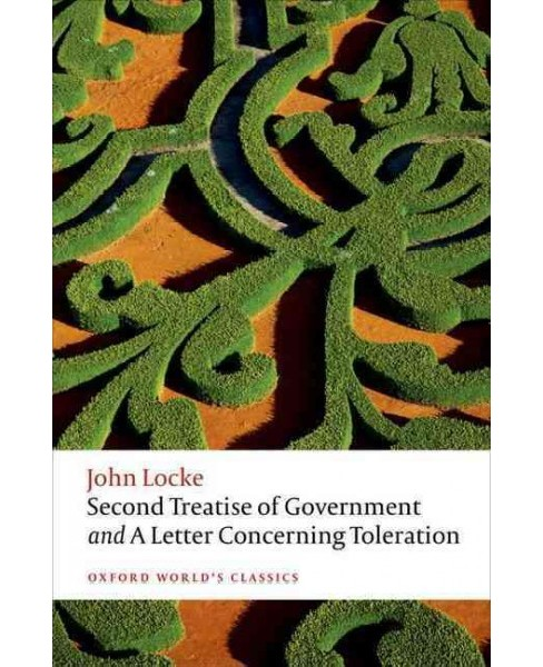 Second Treatise of Government and a Letter Concerning Toleration (Paperback) (John Locke) - image 1 of 1