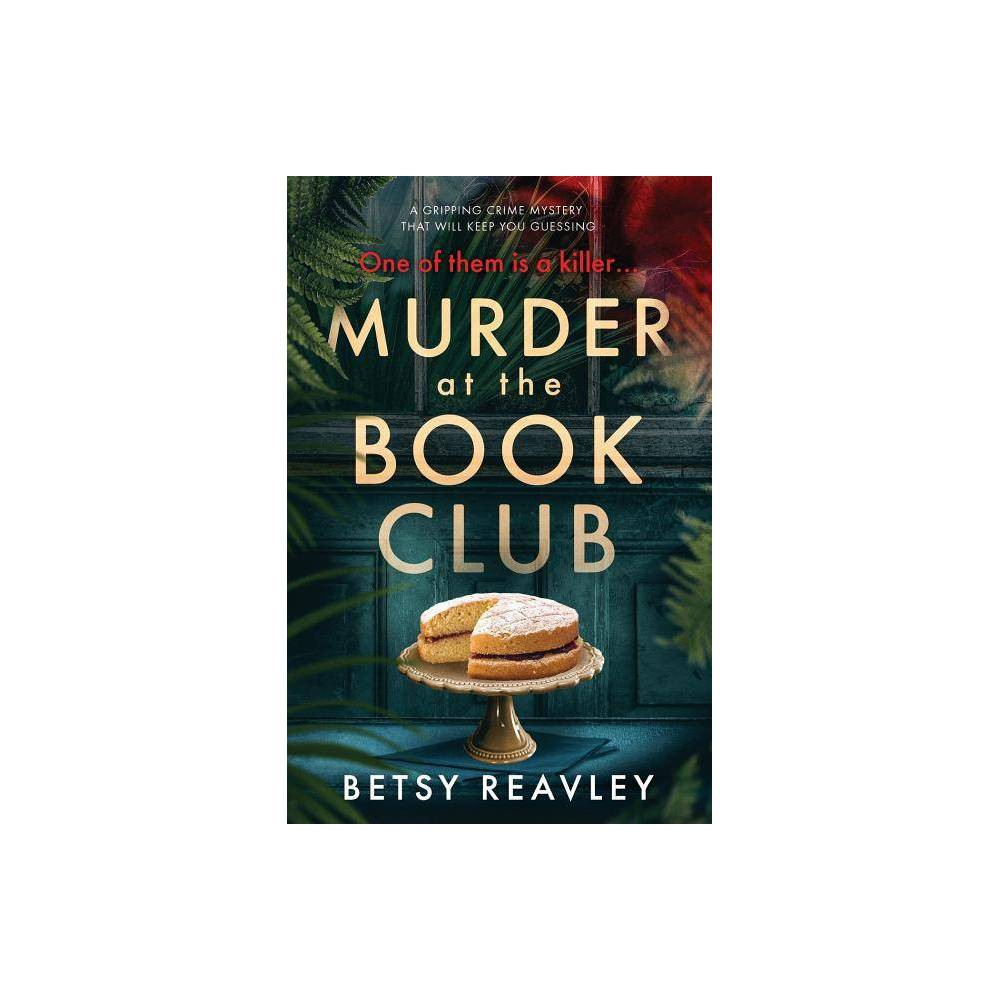 Murder At The Book Club By Betsy Reavley Paperback