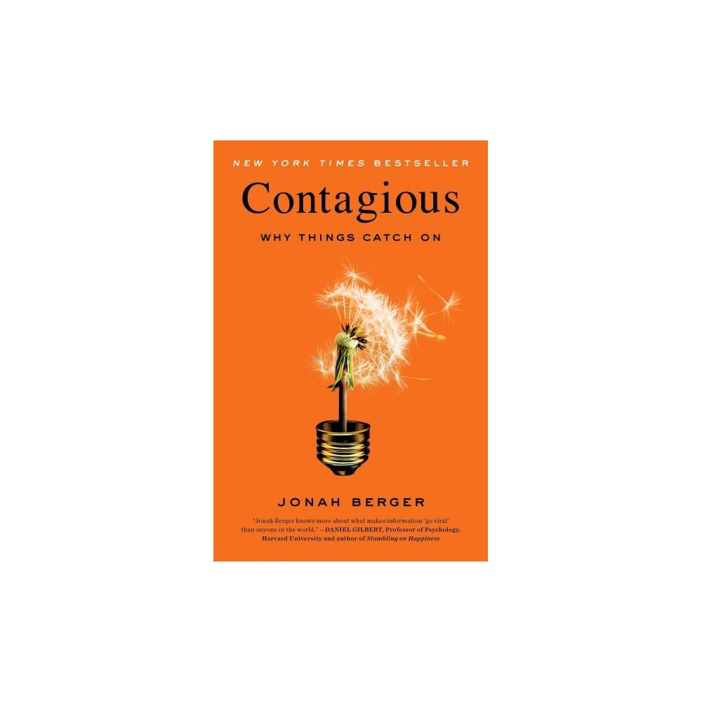 Contagious : Why Things Catch on (Reprint) (Paperback) (Jonah Berger)
