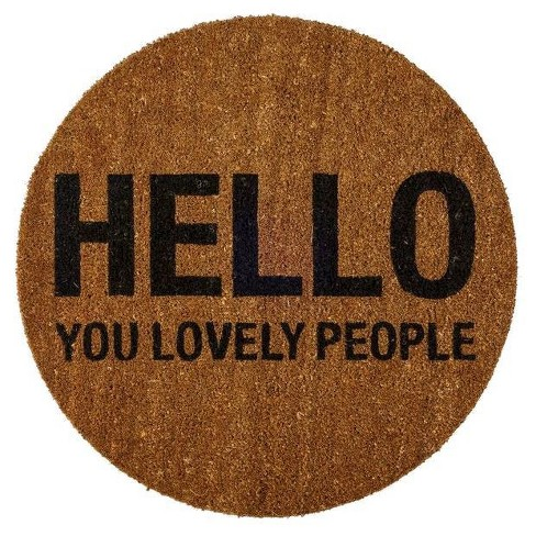 "Round Coir Door Mat (27.5"") - ""Hello You Lovely People"" - 3R Studios - image 1 of 1"
