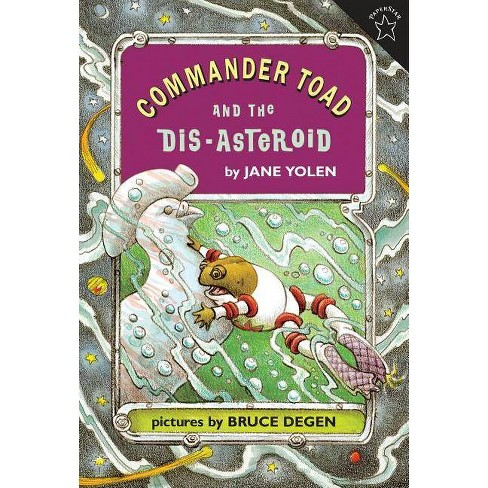 Commander Toad and the Dis-Asteroid - by  Jane Yolen (Paperback) - image 1 of 1