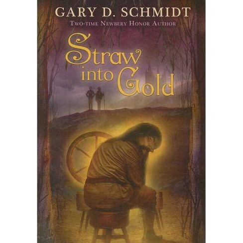Straw Into Gold - by  Gary D Schmidt (Paperback) - image 1 of 1