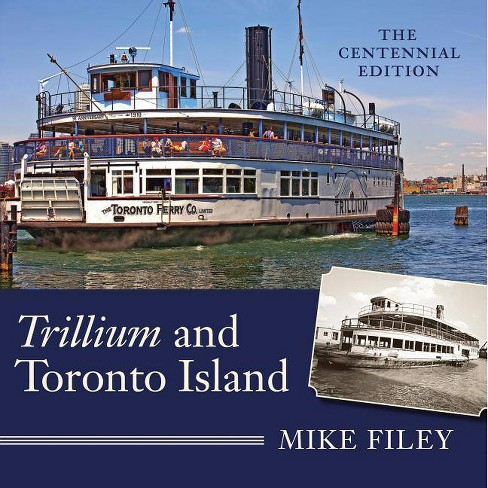 Trillium and Toronto Island - 3 Edition by  Mike Filey (Paperback) - image 1 of 1