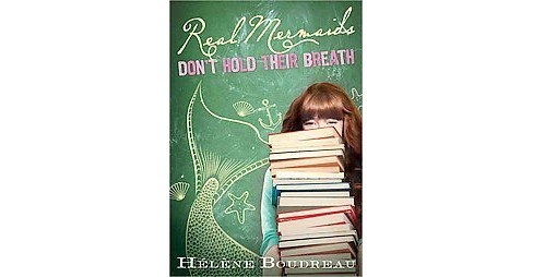 Real Mermaids Don't Hold Their Breath (Paperback) (Helene Boudreau) - image 1 of 1