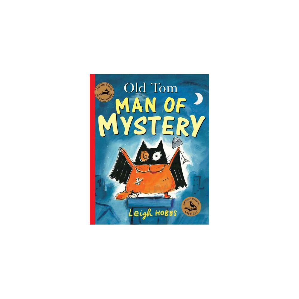 Old Tom Man of Mystery (Paperback) (Leigh Hobbs)