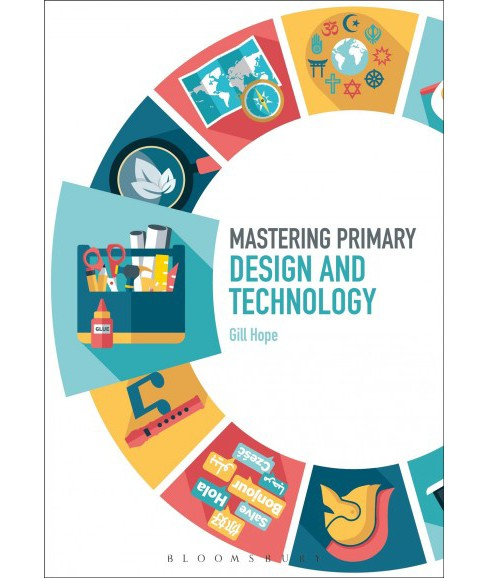 Mastering Primary Design and Technology -  by Gill Hope (Hardcover) - image 1 of 1