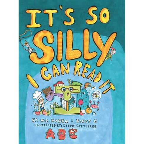 It's So Silly I Can Read It - by  Karen Pollard & Robot G (Hardcover) - image 1 of 1