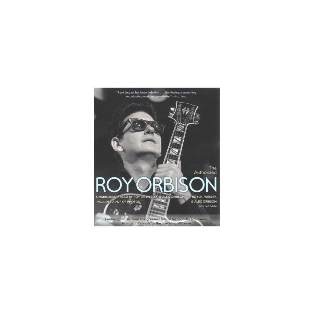 Authorized Roy Orbison - Unabridged by Jr. Roy Wesley & Alex Orbison (CD/Spoken Word)
