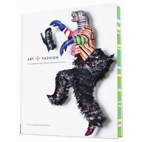 Art + Fashion - by  E P Cutler & Julien Tomasello (Hardcover) - image 1 of 1