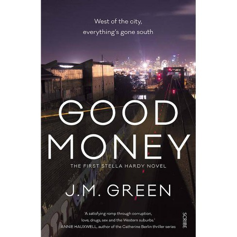 Good Money - (Stella Hardy) by  J M Green (Paperback) - image 1 of 1