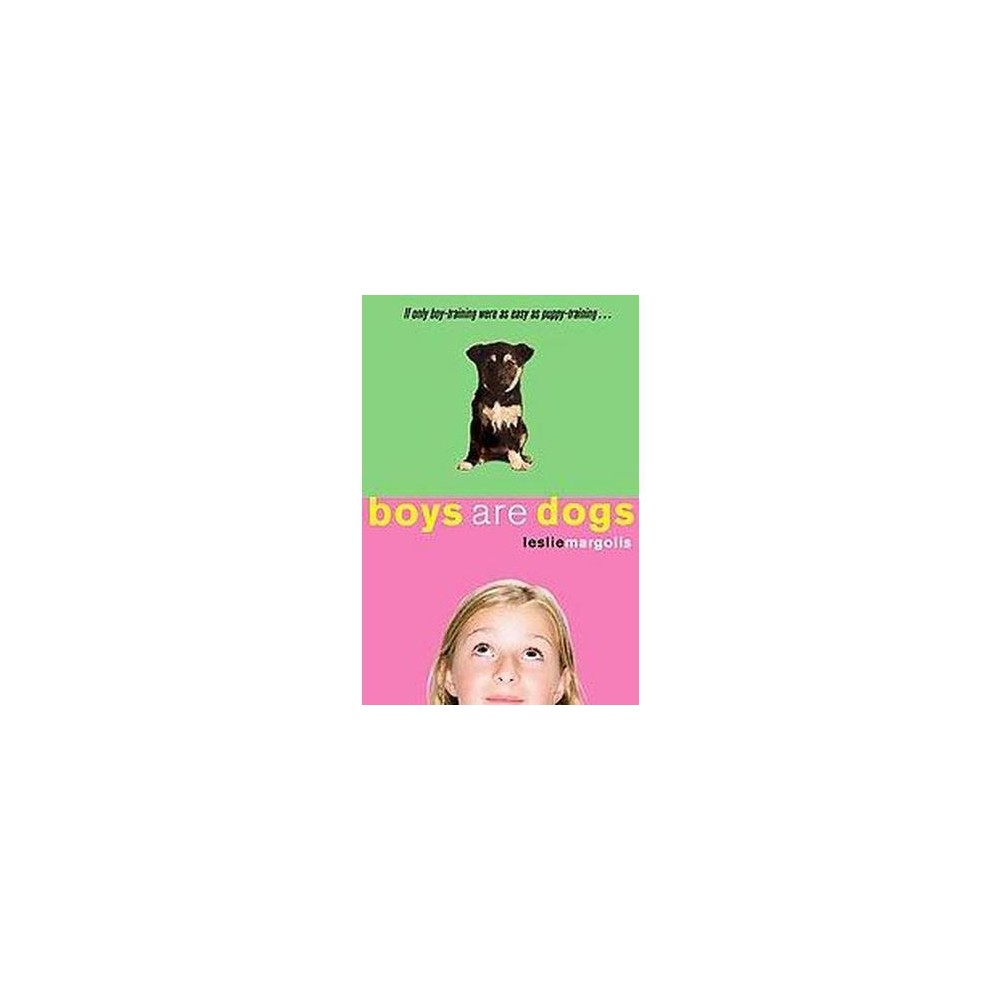 Boys Are Dogs (Hardcover) (Leslie Margolis)