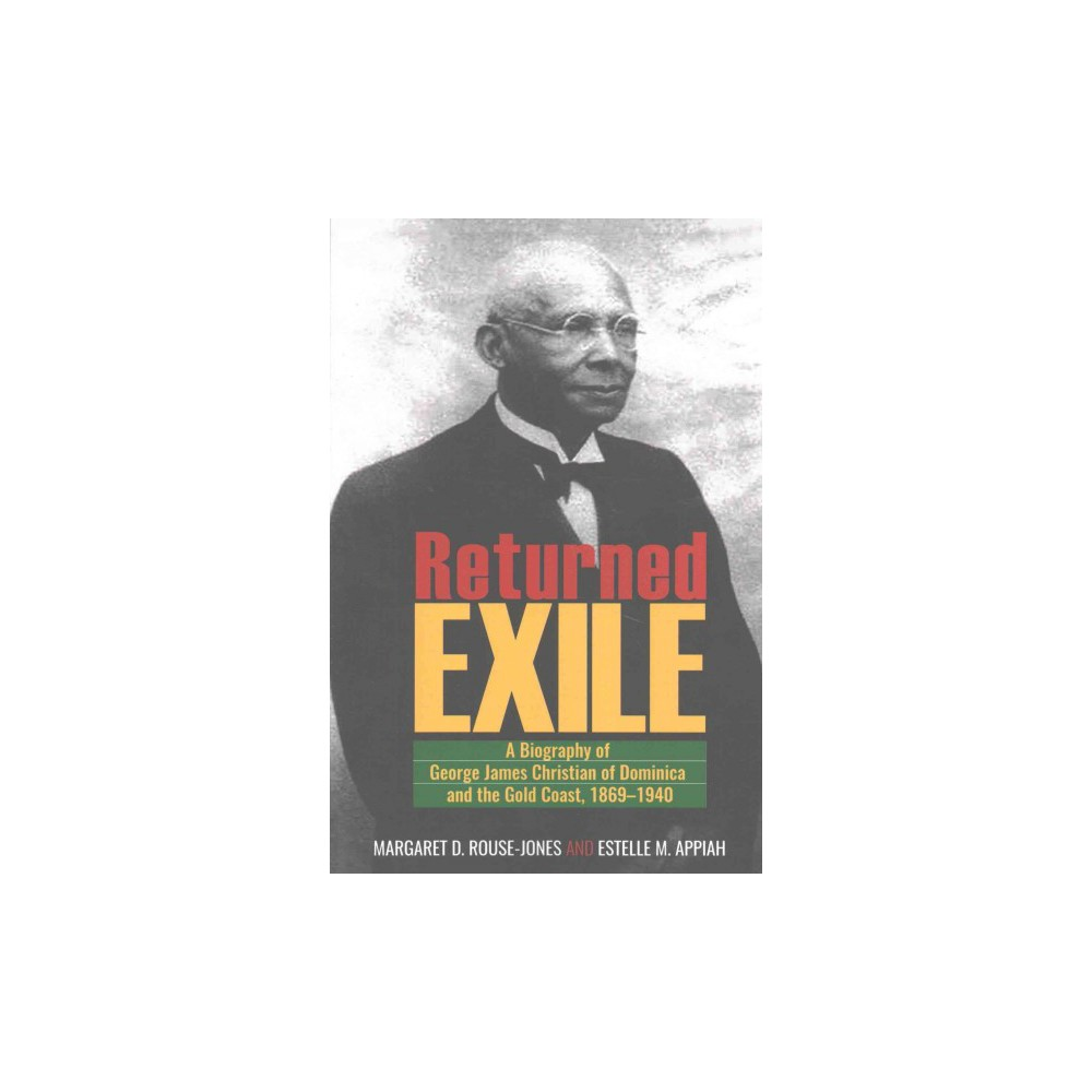 Returned Exile : A Biographical Memoir of George James Christian of Dominica and the Gold Coast,